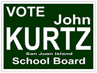 Vote for John Kurtz for San Juan Island School Board