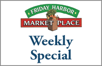 Click for Friday Harbor Market Place's weekly specials