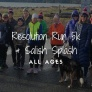 Jan. 1:  Resolution Run/Walk 5k & Salish Splash on San Juan Island