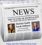 "July 28: Hedrick Smith and Sarah Stillman on ""The Future of Journalism in a Post-Truth Environment"""